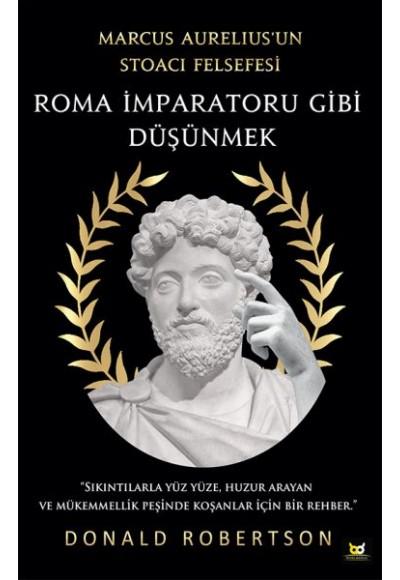 Roma İmparatoru Gibi Düşünmek Marcus Aureliusun Stoacı Felsefesi