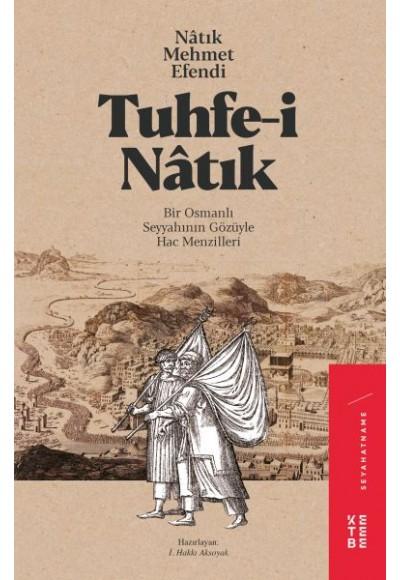 Tuhfe i Natık Bir Osmanlı Seyyahının Gözüyle Hac Menzilleri