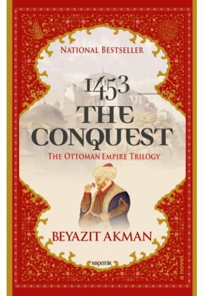 1453 The Conquest - The Ottoman Empire Trilogy