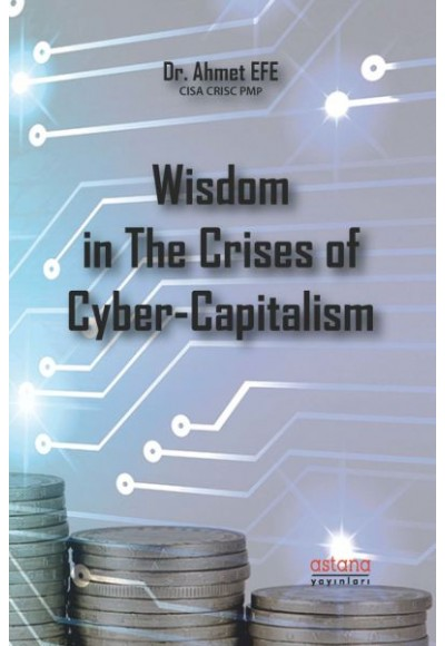 Wisdom In The Crises Of Cyber - Capitalism