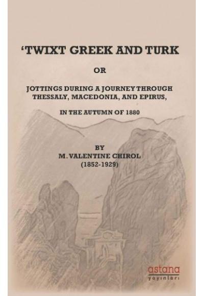 Twixt Greek And Turk