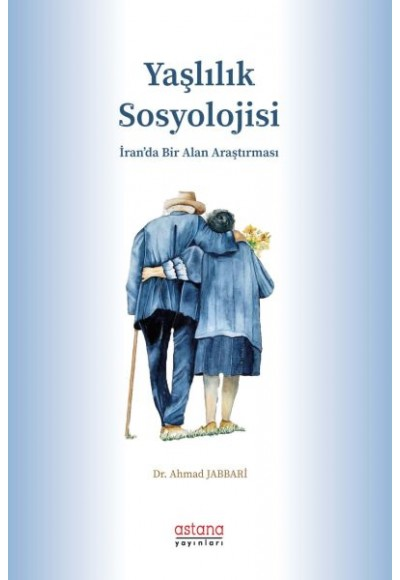 Yaşlılık Sosyolojisi - İran'da Bir Alan Araştırması
