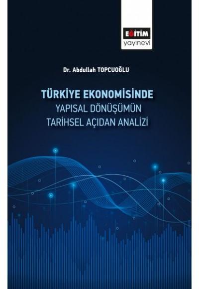 Türkiye Ekonomisinde Yapısal Dönüşümüm Tarihsel Açidan Analizi