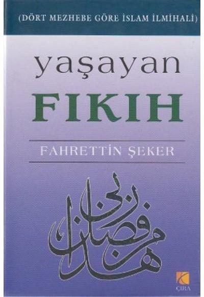 Yaşayan Fıkıh Dört Mezhebe Göre İslam İlmihali