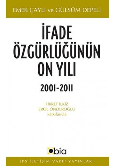 İfade Özgürlüğünün On Yılı, 2001-2011