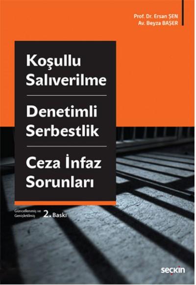 Koşullu Salıverilme Denetimli Serbestlik ve Ceza İnfaz Sorunları