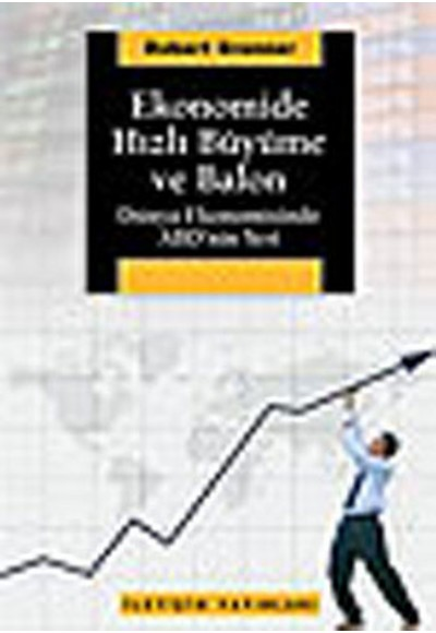 Ekonomide Hızlı Büyüme ve Balon Dünya Ekonomisinde ABD'nin Yeri