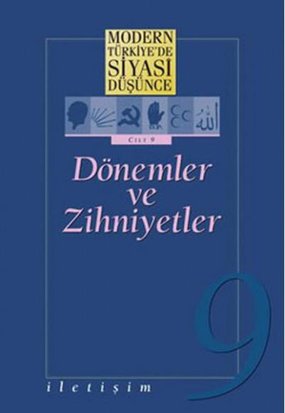 9 - Dönemler ve Zihniyetler (Karton Kapak) / Modern Türkiye'de Siyasi Düşünce