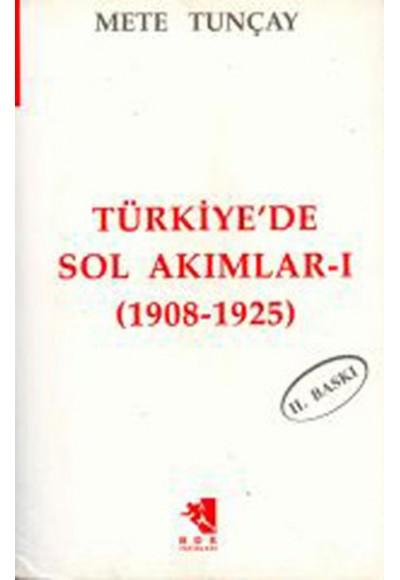 Türkiye'de Sol Akımlar 1908 1925 Cilt 1