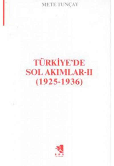 Türkiye'de Sol Akımlar 1925 1936 Cilt 2