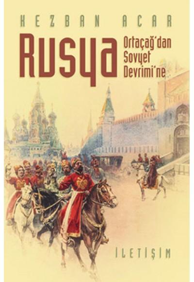 Rusya Ortaçağ'dan Sovyet Devrimi'ne