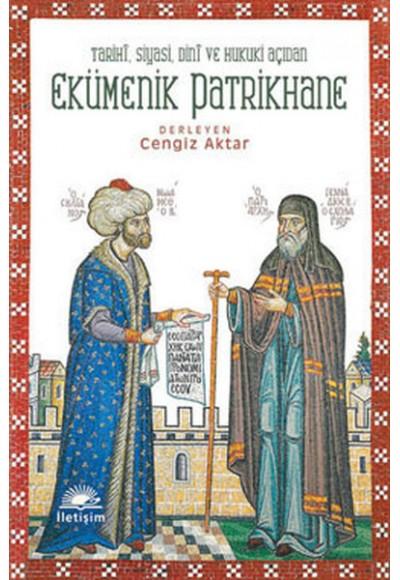 Ekümenik Patrikhane Tarihi, Siyasi, Dini ve Hukuki Açıdan