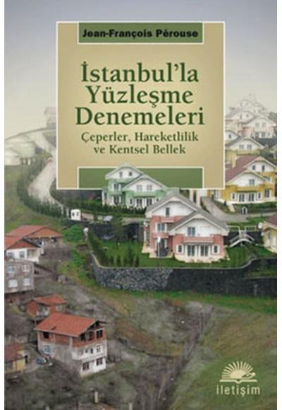 İstanbul'la Yüzleşme Denemeleri Çeperler, Hareketlilik ve Kentsel Bellek