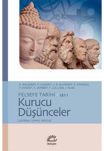 Kurucu Düşünceler Felsefe Tarihi Cilt 1