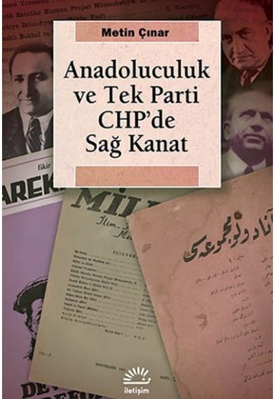 Anadoluculuk ve Tek Parti CHP'de Sağ Kanat