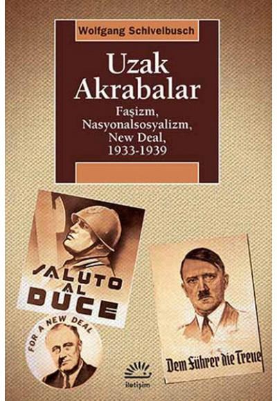 Uzak Akrabalar Faşizm, Nasyonalsosyalizm, New Deal, 1933 1939