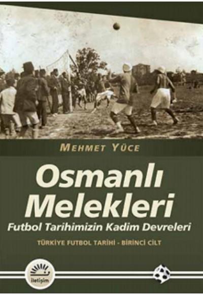 Osmanlı Melekleri Futbol Tarihimizin Kadim Devreleri Türkiye Futbol Tarihi 1. Cilt