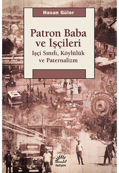 Patron Baba ve İşçileri İşçi Sınıfı, Köylülük ve Paternalizm