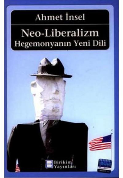 Neo Liberalizm Hegemonyanın Yeni Dili