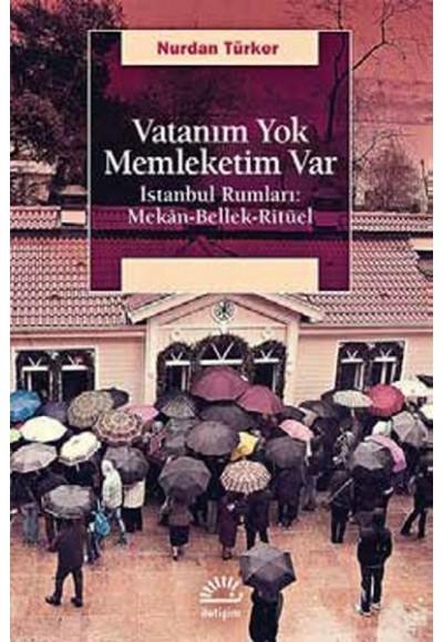 Vatanım Yok İstanbul Rumları Mekan Bellek Ritüel