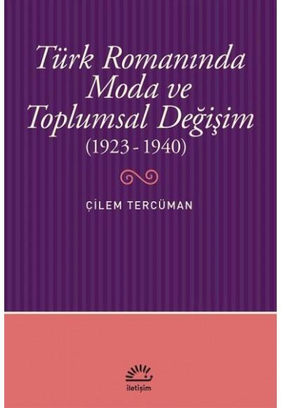 Türk Romanında Moda ve Toplumsal Değişim 1923 1940