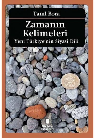 Zamanın Kelimeleri Yeni Türkiyenin Siyasi Dili