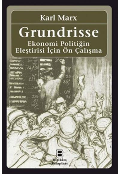 Grundrisse Ekonomi Politiğin Eleştirisi İçin Ön Çalışma