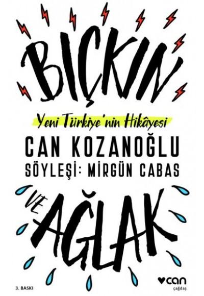 Yeni Türkiye'nin Hikayesi Bıçkın ve Ağlak