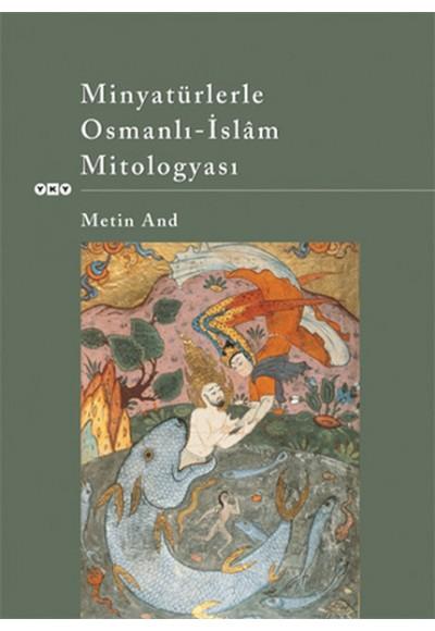 Minyatürlerle Osmanlı İslam Mitologyası