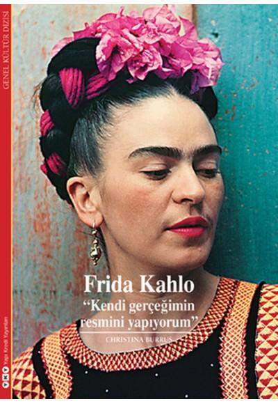 Frida Kahlo  Kendi Gerçeğimin Resmini Yapıyorum