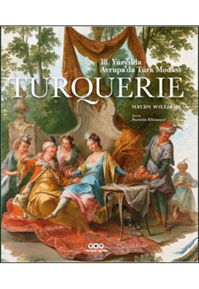 Turquerie 18.Yüzyılda Avrupa'da Türk Modası