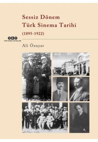 Sessiz Dönem Türk Sinema Tarihi 1895 1922
