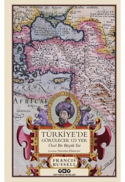 Türkiyede Görülecek 123 Yer