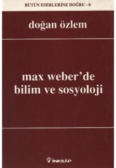 Max Weberde Bilim ve Sosyoloji