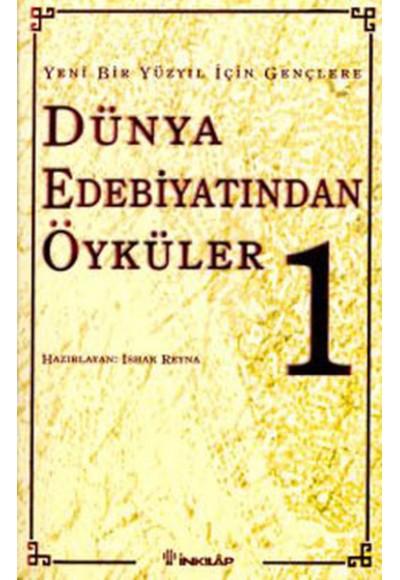 Yeni Bir Yüzyıl İçin Gençlere Türk Edebiyatından Öyküler I