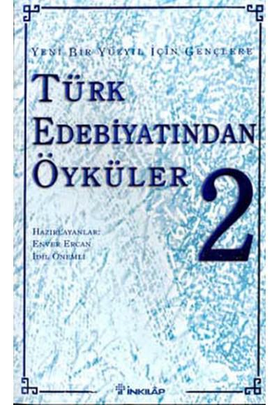 Yeni Bir Yüzyıl İçin Gençlere Türk Edebiyatından Öyküler II