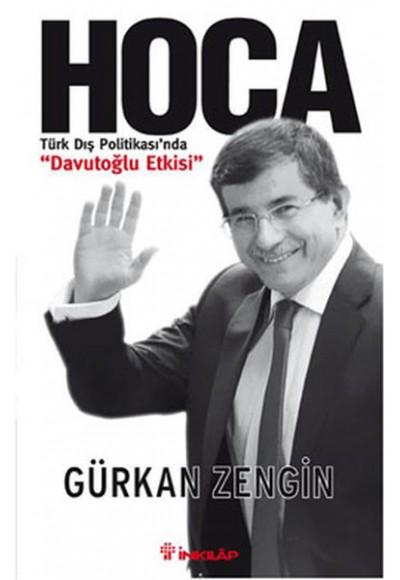 Hoca Türk Dış Politikasında Davutoğlu Etkisi