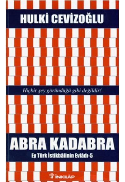 Abra Kadabra Ey Türk İstikbalinin Evladı 5