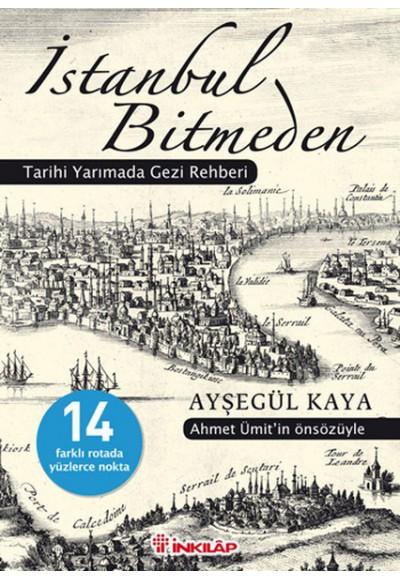 İstanbul Bitmeden  Tarihi Yarımada Gezi Rehberi