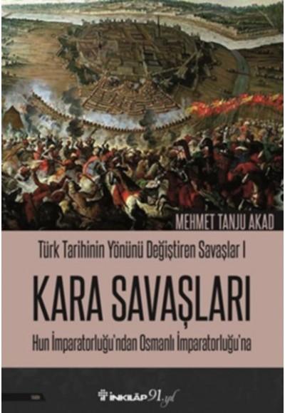 Türk Tarihinin Yönünü Değiştiren Savaşlar 01 - Kara Savaşları