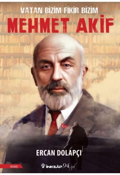 Vatan Bizim Fikir Bizim Mehmet Akif