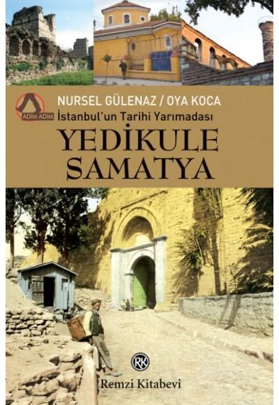 İstanbulun Tarihi Yarımadası Yedikule Samatya