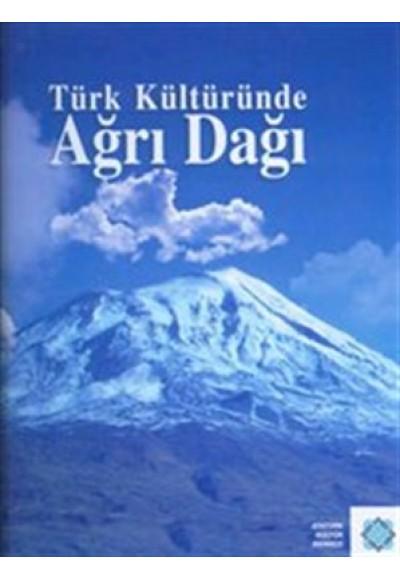 Türk Kültüründe Ağrı Dağı Efsanesi