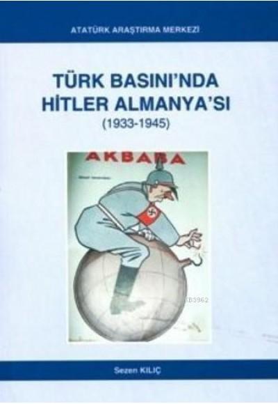 Türk Basını'nda Hitler Almanya'sı 1933 1945