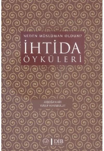Neden Müslüman Oldum İhtida Öyküleri