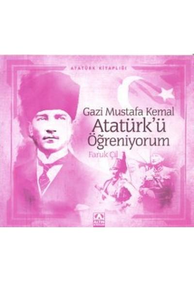 Atatürk Kitaplığı Gazi Mustafa Kemal Atatürkü Öğreniyorum