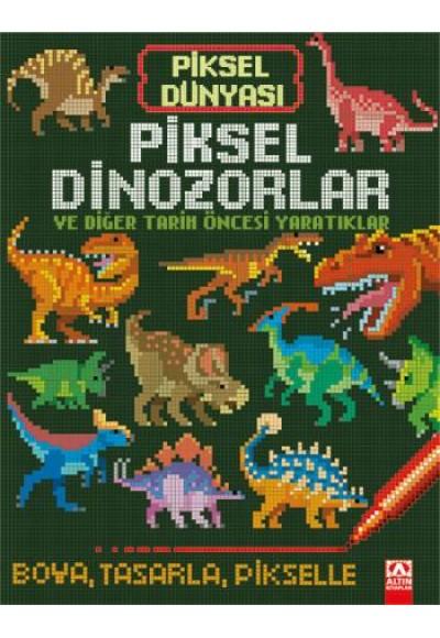 Piksel Dünyası - Piksel Dİnozorlar ve Tarih Öncesi Yaratıklar