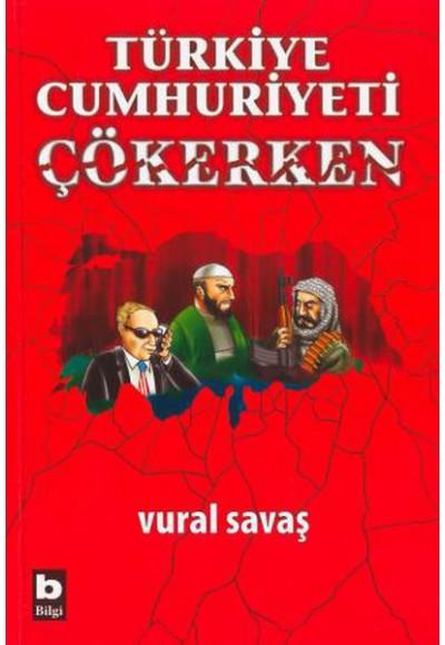 Türkiye Cumhuriyeti Çökerken