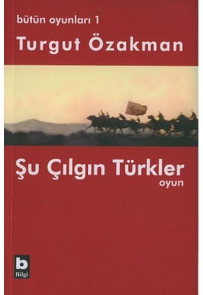 Bütün Oyunları 1 Şu Çılgın Türkler Tiyatro Oyunu