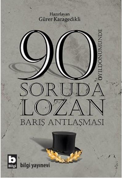 90 Soruda Lozan Barış Antlaşması